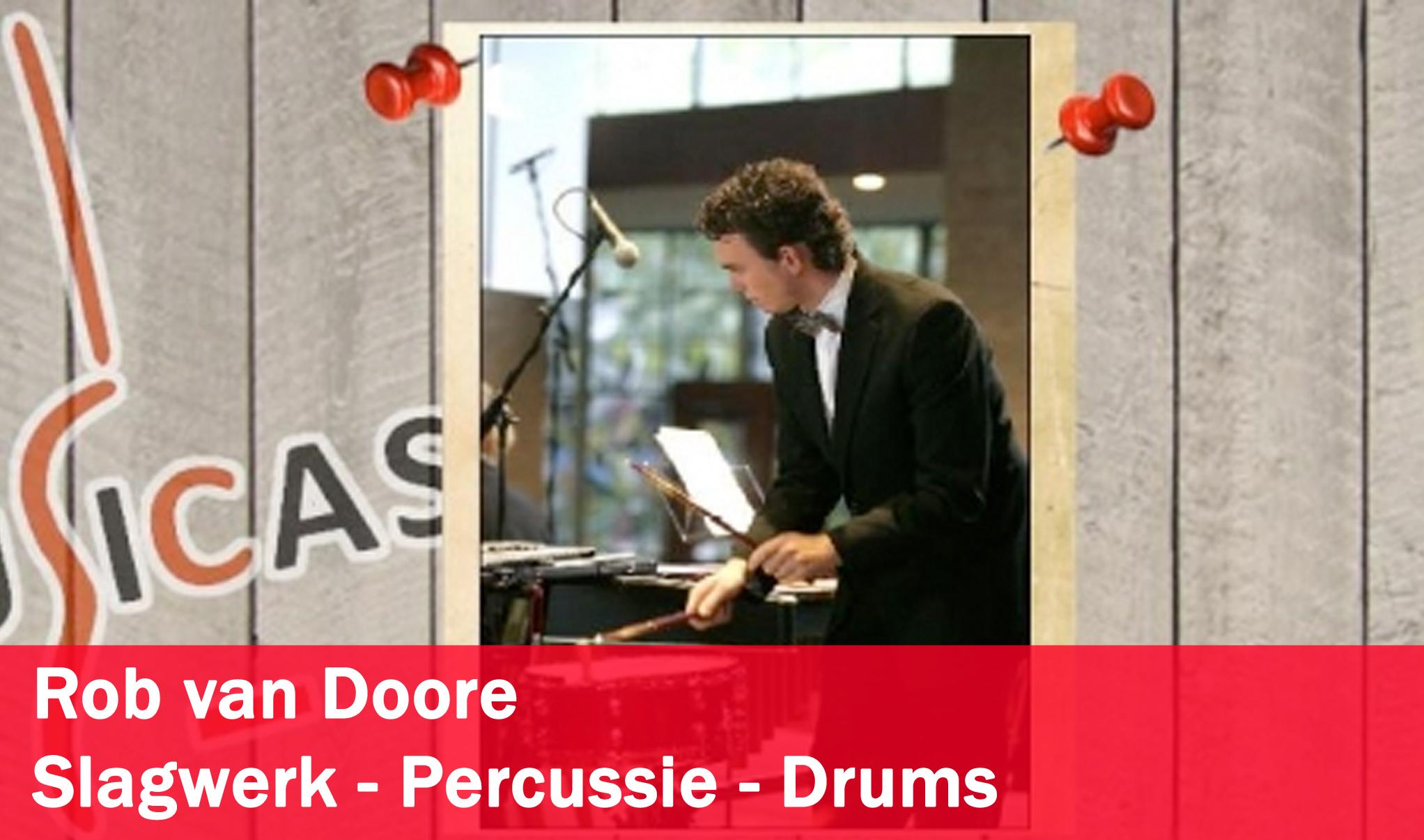 Rob van Doore <br>Slagwerk - Percussie - Drums