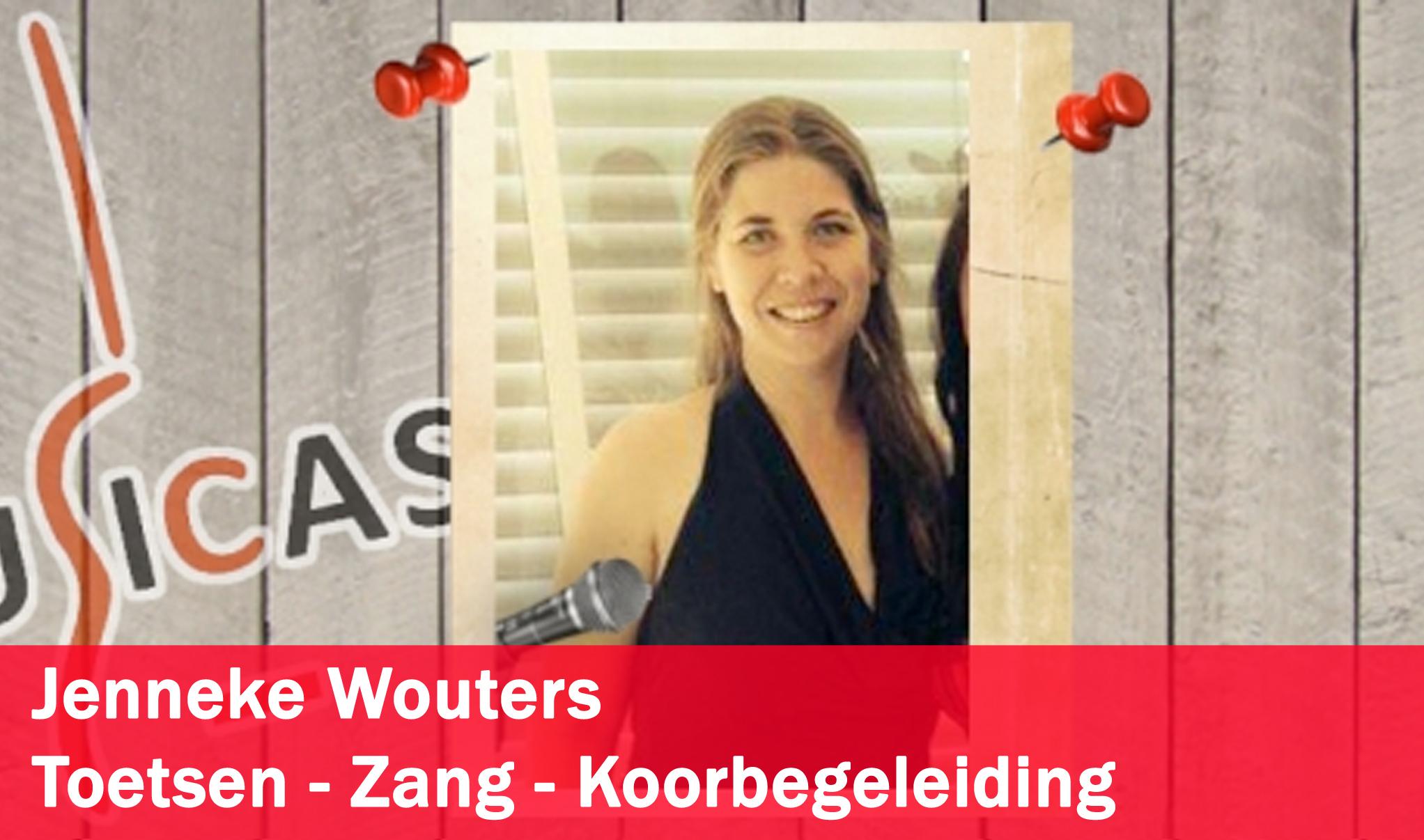 Jenneke Wouters <br>Toetsen - Zang - Koorbegeleiding