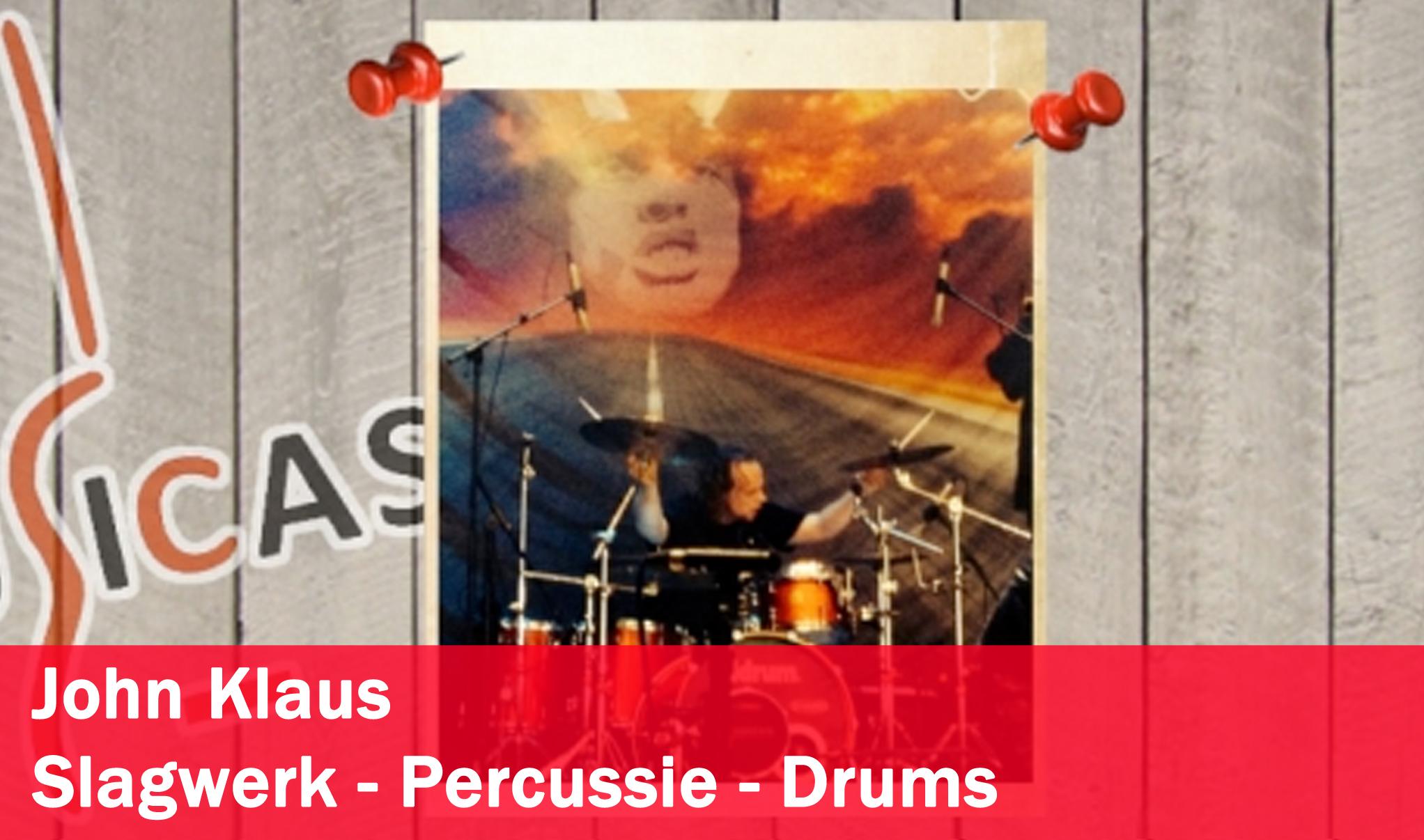 John Klaus <br>Slagwerk - Percussie - Drums