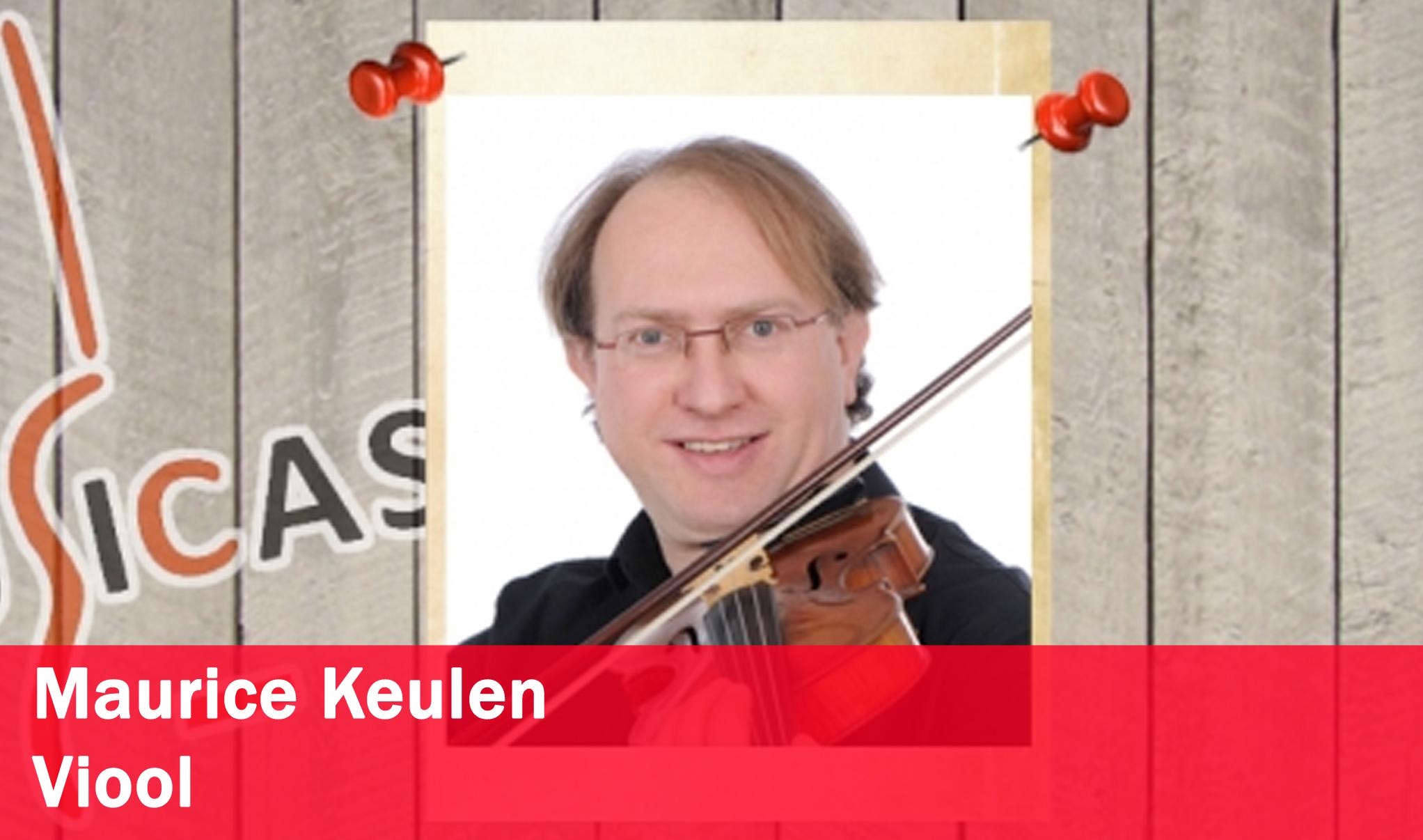 Maurice Keulen <br>Viool